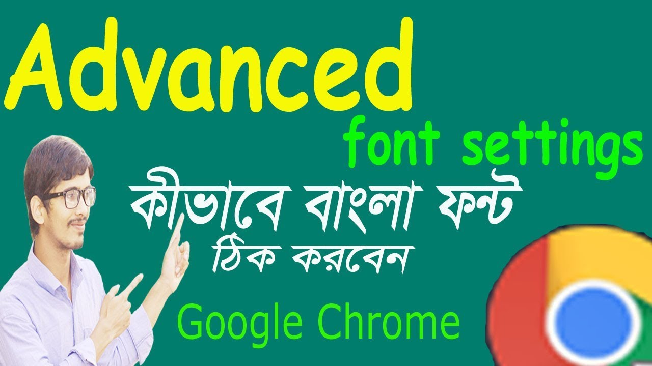 How To Support Bangla in Google Chrome | Advanced Font Settings | Faysal  Jewel