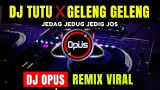 DJ TUTU X GELENG GELENG JEDAG JEDUG REMIX TIK TOK VIRAL 2021