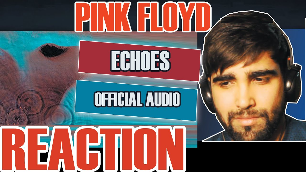 PINK FLOYD - ECHOES || FIRST LISTEN 🎧 / REACTION / REVIEW ...