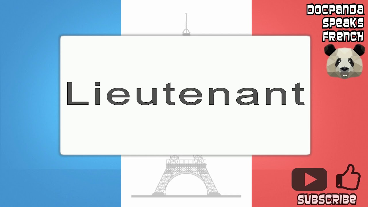 Lieutenant - How To Pronounce - French Native Speaker