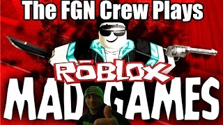 The FGN Crew Plays: ROBLOX - Mad Games (PC)
