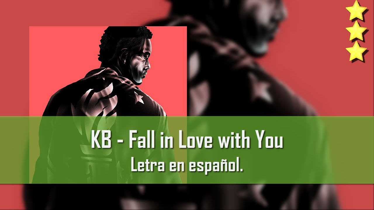 KB - Fall in Love with You. Letra en español. - YouTube