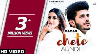 Chete Aundi (Full Song)   Samar   New Song 2019   White Hill Music