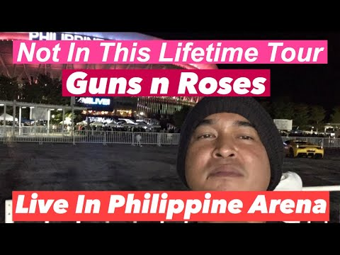 Guns n Roses   Not In This Lifetime Tour   Philippine Arena Mp3