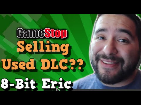 Gamestop Interested in Selling Used DLC????? | 8-Bit Eric