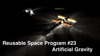 Kerbal Space Program - Reusable Space Program Episode 23 - Artificial Gravity