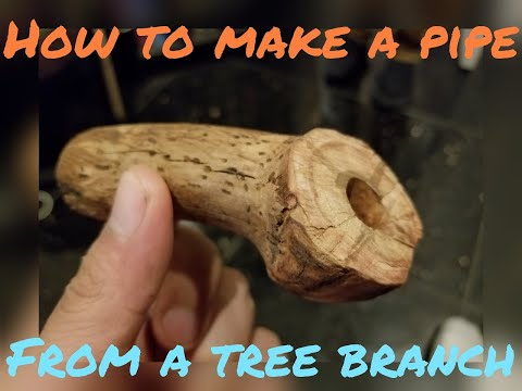 How to Make a Wooden Pipe from a Tree Branch