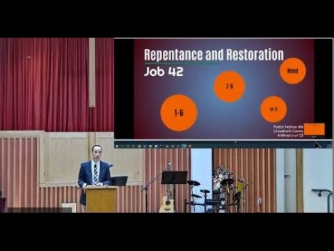 2021-08-22  Repentance and Restoration ( Job 42:1-11) - Pastor Nathan Willems