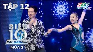 SIÊU TÀI NĂNG NHÍ MÙA 2 | Cười nội thương với những màn biểu diễn của GK Trấn Thành | #12 FULL