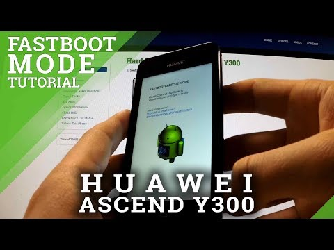 Fastboot Mode HUAWEI Ascend Y300 - how to open and quit fastboot
