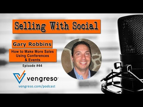 How to Make More Sales Using Conferences & Events, with Gary Robbins, Episode #44