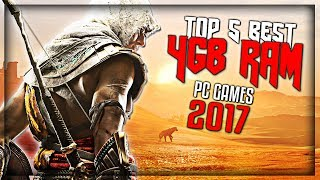 Top 5 GAMES For 4GB RAM PCs!(Best LOW-MEDIUM END PC Games 2017)