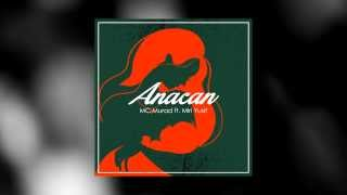MC Murad ft. Miri Yusif — Anacan (audio)