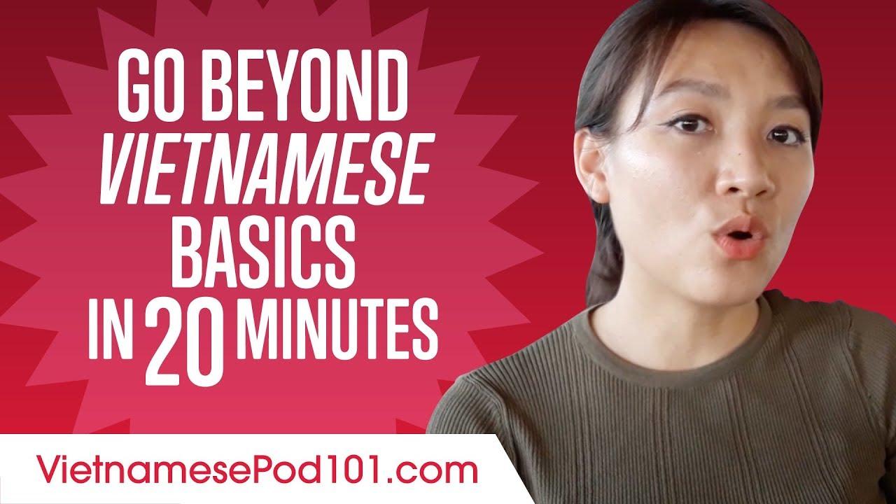 Speak Vietnamese Beyond the Basics