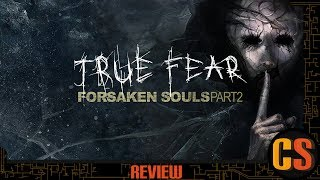 TRUE FEAR: FORSAKEN SOULS PART 2 - PS4 REVIEW (Video Game Video Review)
