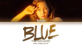 TAEYEON (태연) - Blue (Lyrics Eng/Rom/Han/가사)