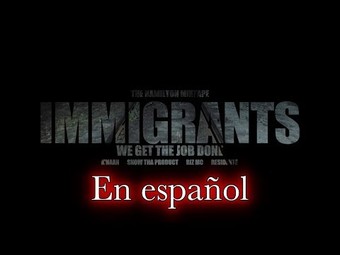 Immigrants (We get the job done) | En español | K'naan Ft Residente, Riz Mc & Snow Tha Product