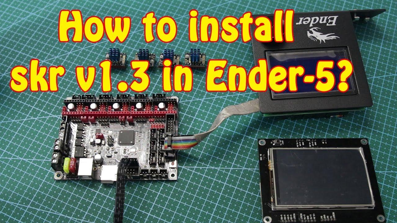 How To Install SKR v1 3 32Bit 3D Printing Motherboard in Ender-5, Ender-3