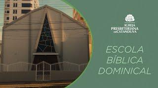 Escola Bíblica Dominical (06/09/2020) | Igreja Presbiteriana de Catanduva