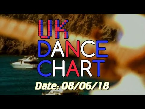 UK TOP 40 - DANCE SINGLES CHART + SHAZAM CHART (08/06/2018)