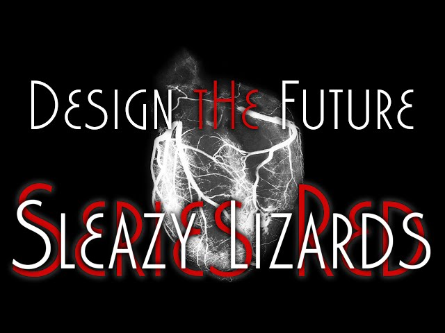 "Sleazy Lizards - Design the Future / Vote for ""Series Red"""