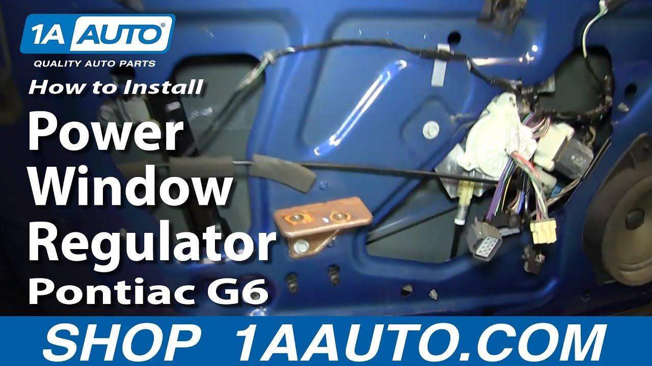 2003 Gmc Stereo Wiring Diagram How To Replace Power Window Regulator 05 10 Pontiac G6