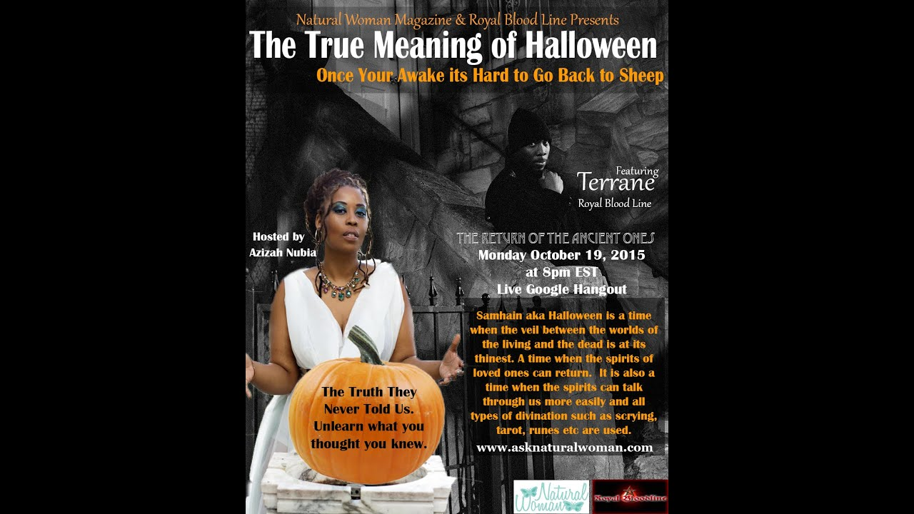 The True Meaning of Halloween with Terrane of Royal Blood Line ...