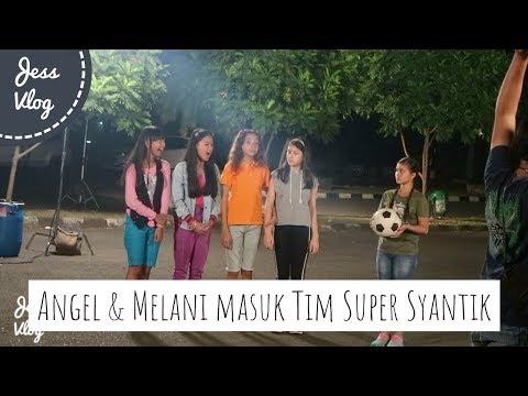 Angel & Melani Masuk Tim Super Syantik | Sinetron Tendangan Garuda