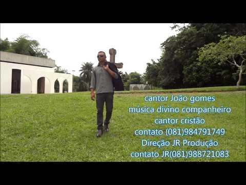 Cantor João Gomes Clip Oficial Divino Companheiro