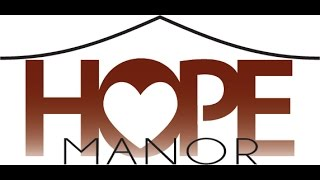 A Look Inside Hope Manor