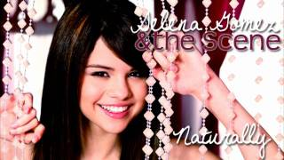 Naturally - Selena Gomez & The Scene; [FULL] + lyrics + download
