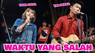 Download DUET BARENG TAMI AULIA & TRI SUAKA - WAKTU YANG SALAH - FIERSA BESARI (LIRIK) LIVE AKUSTIK