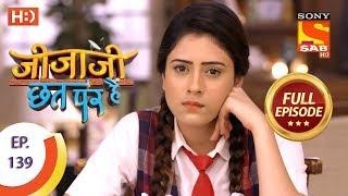 Jijaji Chhat Per Hai - Ep 139 - Full Episode - 20th July, 2018
