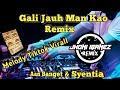 Gali Jauh Man Kao Lagu Dayak Kanayant Terbaru Remix Melody Tiktok Virall  Mp3 - Mp4 Download