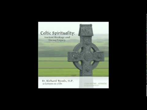 Celtic Spirituality: Ancient Heritage and Living Legacy presented by Fr. Richard Woods, O.P.