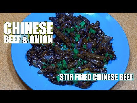 Chinese Stir Fry Beef & Onions - Stir Fried beef - Beef & Onions - Chinese wok Beef