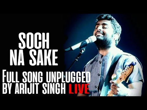 Arijit singh live - Soch na sake Unplugged