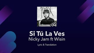 Nicky Jam Ft Wisin - Si Tú La Ves S English And Spanish - Translation  Meaning  Subtitles