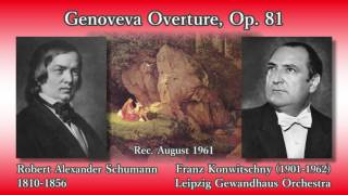 Schumann: Genoveva Overture, Konwitschny & LGO (1961) シューマン ゲノフェーファ序曲 コンヴィチュニー