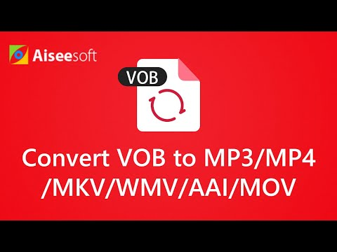 How to Convert VOB to MP3/MP4/MKV/WMV/AVI/MOV