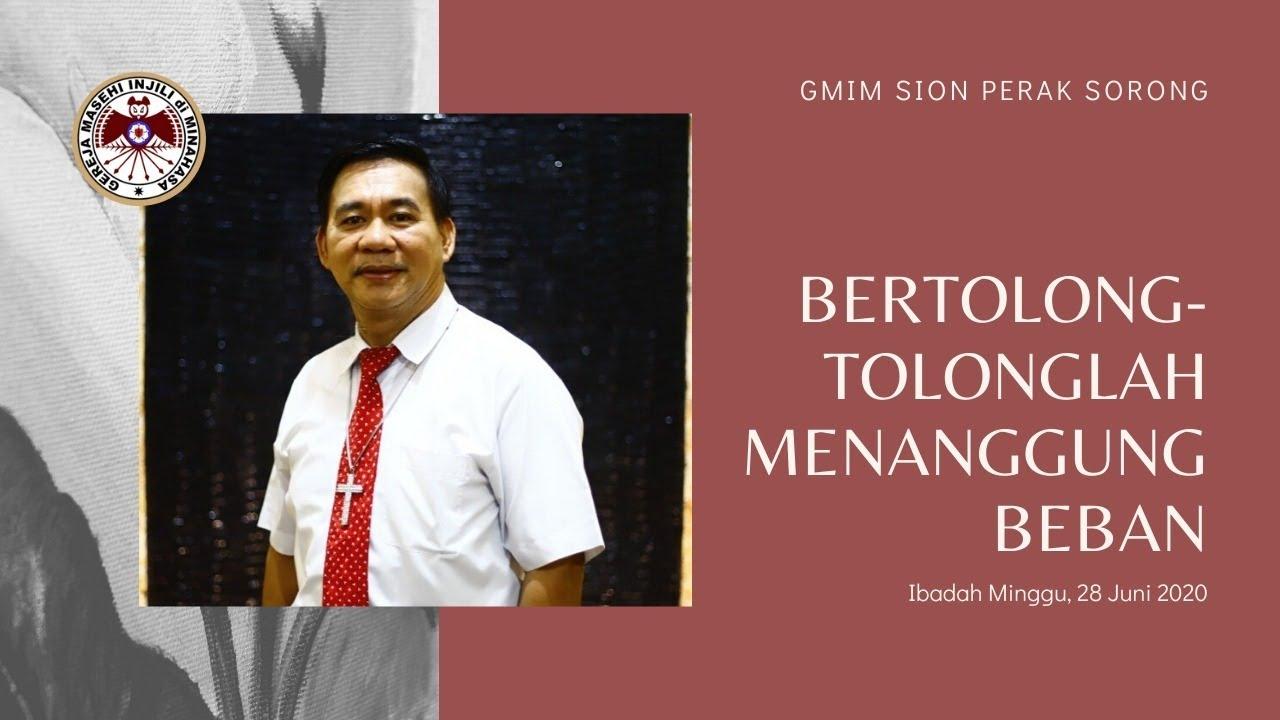 BERTOLONG-TOLONGLAH MENANGGUNG BEBAN - Ibadah Minggu [28/06/2020}