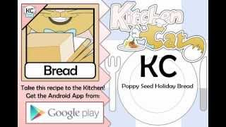 Poppy Seed Holiday Bread - Kitchen Cat