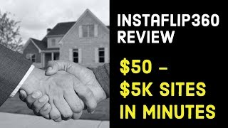 Instaflip 360 review - Software Instantly builds and flips sites for $250 - $5,000