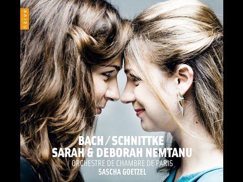 Sarah & Deborah Nemtanu | Bach, Schnittke