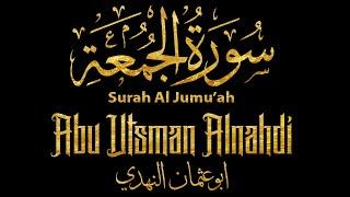 Murottal Quran Merdu Surah Al Jumu'ah - Abu Utsman Alnahdi   Maqam Ajam/Jiharkah