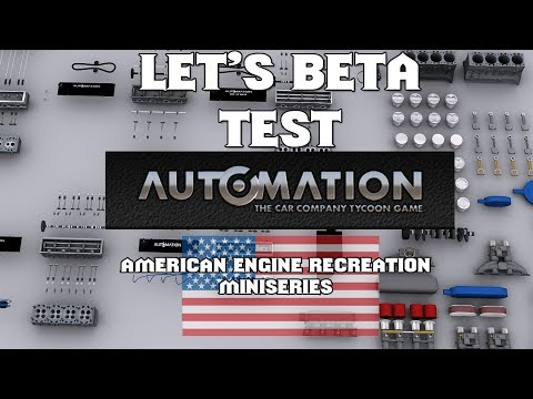 "Let's Beta Test : Automation Episode 24 ""American Engines - Ford Boss 302 and Cleveland 351C"""
