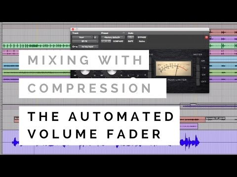 Mixing With Compression – The Automated Volume Fader – TheRecordingRevolution.com
