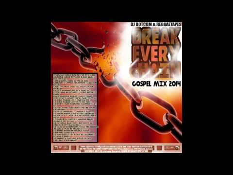 DJ DOTCOM BREAK EVERY CHAIN GOSPEL MIX GOLD COLLECTION