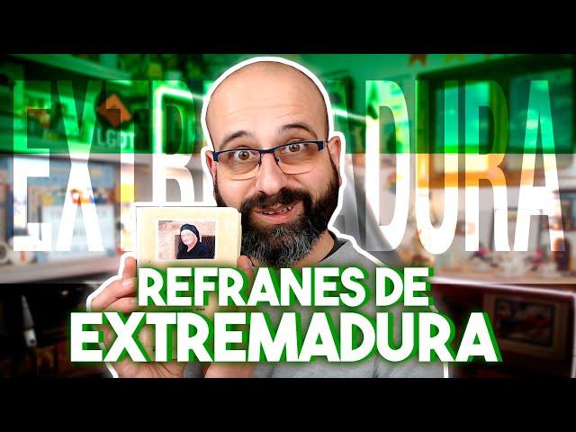 👵 REFRANES DE EXTREMADURA | La subred de Mario