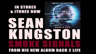 SEAN KINGSTON • SMOKE SIGNALS • BACK 2 LIFE IN STORES NOW!!